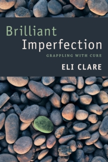 Brilliant Imperfection : Grappling with Cure, Paperback Book