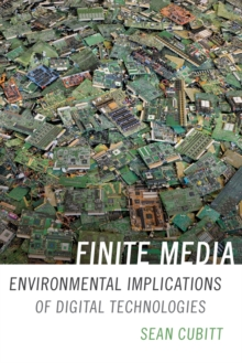 Finite Media : Environmental Implications of Digital Technologies, Paperback / softback Book