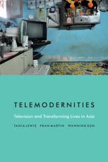 Telemodernities : Television and Transforming Lives in Asia, PDF eBook