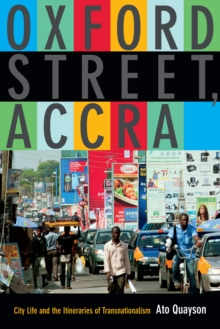 Oxford Street, Accra : City Life and the Itineraries of Transnationalism, PDF eBook