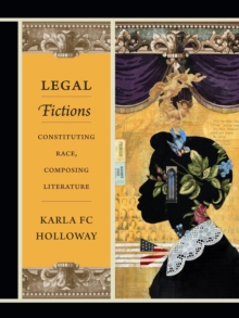Legal Fictions : Constituting Race, Composing Literature, PDF eBook