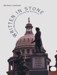 Written in Stone : Public Monuments in Changing Societies, PDF eBook