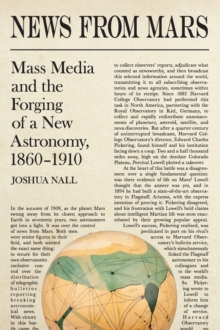 News from Mars : Mass Media and the Forging of a New Astronomy, 1860-1910, EPUB eBook
