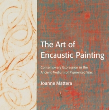 The Art Of Encaustic Painting, Paperback Book