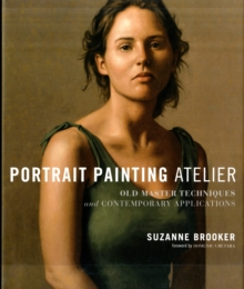 Portrait Painting Atelier : Old Master Techniques and Contemporary Applications, EPUB eBook
