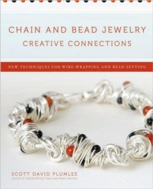 Chain And Bead Jewelry Creative Connections, Paperback Book