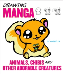 Drawing Manga Animals, Chibis, And Other Adorable Creatures, Paperback Book