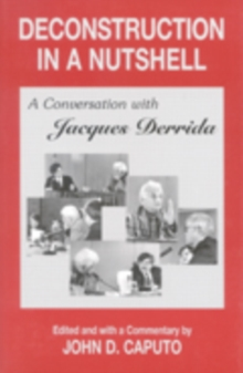 Deconstruction in a Nutshell : A Conversation with Jacques Derrida, Paperback / softback Book