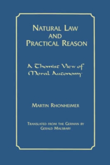 Natural Law and Practical Reason : A Thomist View of Moral Autonomy, Paperback Book