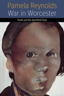 War in Worcester : Youth and the Apartheid State, Paperback / softback Book