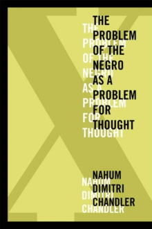 X-The Problem of the Negro as a Problem for Thought, Paperback Book