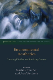 Environmental Aesthetics : Crossing Divides and Breaking Ground, Hardback Book