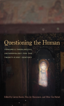 Questioning the Human : Toward a Theological Anthropology for the Twenty-first Century, Paperback Book