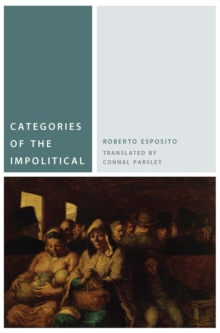 Categories of the Impolitical, Hardback Book