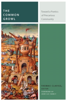 The Common Growl : Toward a Poetics of Precarious Community, Paperback Book
