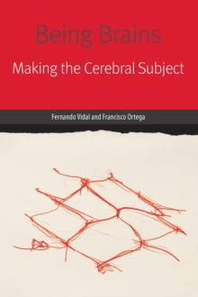 Being Brains : Making the Cerebral Subject, Hardback Book