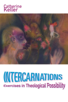 Intercarnations : Exercises in Theological Possibility, Paperback / softback Book