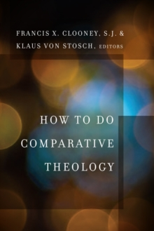 How to Do Comparative Theology, Paperback Book