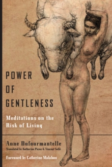 Power of Gentleness : Meditations on the Risk of Living, Paperback / softback Book