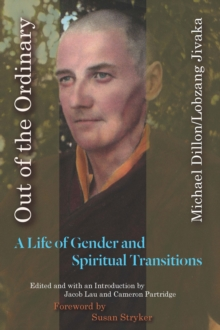 Out of the Ordinary : A Life of Gender and Spiritual Transitions, Paperback Book
