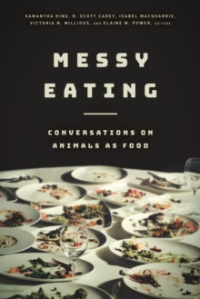 Messy Eating : Conversations on Animals as Food, Paperback / softback Book