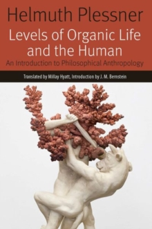 Levels of Organic Life and the Human : An Introduction to Philosophical Anthropology, Hardback Book