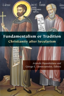 Fundamentalism or Tradition : Christianity after Secularism, Paperback / softback Book