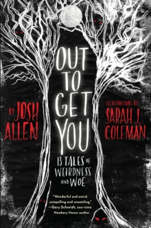 Out to Get You : 13 Tales of Weirdness and Woe, EPUB eBook