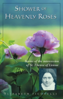 Shower of Heavenly Roses : Stories of the intercession of St. Therese of Lisieux, CD-Audio Book