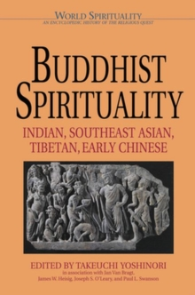 Buddhist Spirituality : Indian, Southeast Asian, Tibetian, Early Chinese, Paperback Book