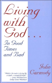 Living with God in Good Times and Bad, Paperback Book