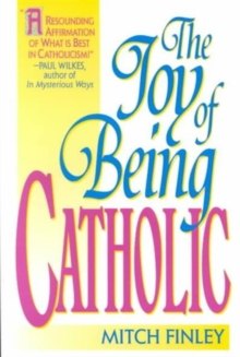 The Joy of Being Catholic, Paperback Book