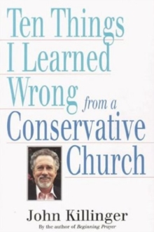 Ten Things I Learned Wrong from a Conservative Church, Paperback Book