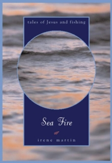 Sea Fire : Tales of Jesus and Fishing, Paperback Book