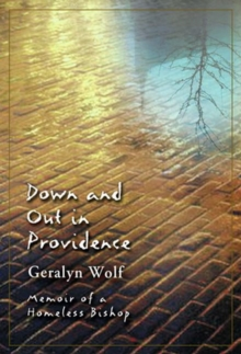 Down and Out in Providence : Memoir of a Homeless Bishop, Paperback Book