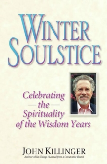 Winter Soulstice : Celebrating the Spirituality of the Wisdom Years, Paperback Book