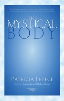 The Mystical Body : An Investigation of Supernatural Phenomena, Paperback Book
