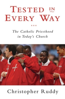 Tested in Every Way : The Catholic Priesthood in Today's Church, Paperback Book