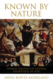 Known by Nature : Thomas Aquinas on Natural Knowledge of God, Paperback Book