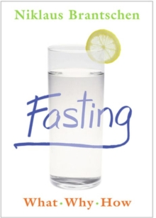 Fasting : What  Why  How, Paperback / softback Book