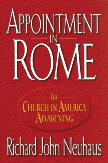 Appointment in Rome : The Church in America Awakening, Paperback Book