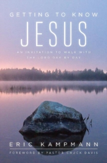 Getting to Know Jesus : An Invitation to Walk with the Lord Day by Day, Paperback Book