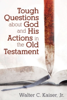 Tough Questions about God and His Actions in the Old Testament, Paperback Book