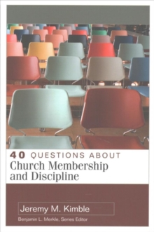 40 Questions About Church Membership and Discipline, Paperback Book