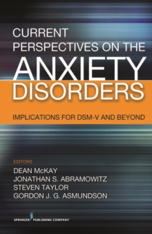 Current Perspectives on the Anxiety Disorders : Implications for DSM-V and Beyond, EPUB eBook