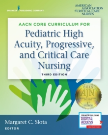 AACN Core Curriculum for Pediatric High Acuity, Progressive, and Critical Care Nursing, Paperback Book