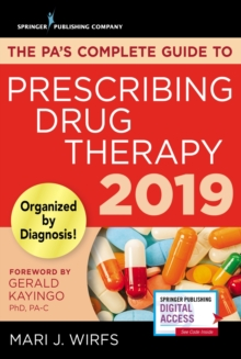 The PA's Complete Guide to Prescribing Drug Therapy 2019, Paperback Book