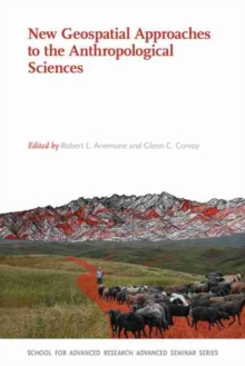 New Geospatial Approaches to the Anthropological Sciences, Paperback Book
