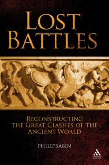 Lost Battles : Reconstructing the Great Clashes of the Ancient World, EPUB eBook