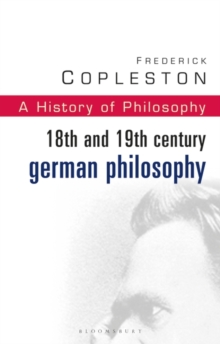History of Philosophy : 18th and 19th Century German Philosophy Vol 7, Paperback / softback Book